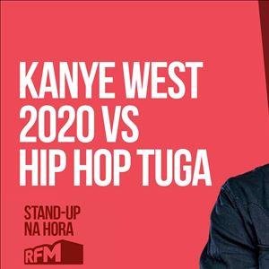 RFM - STAND-UP NA HORA: KAYNE WEST 2020 VS HIP HOP TUGA