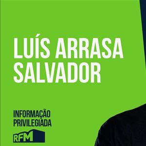 RFM - Informação Privilegiada: LUÍS ARRASA SALVADOR