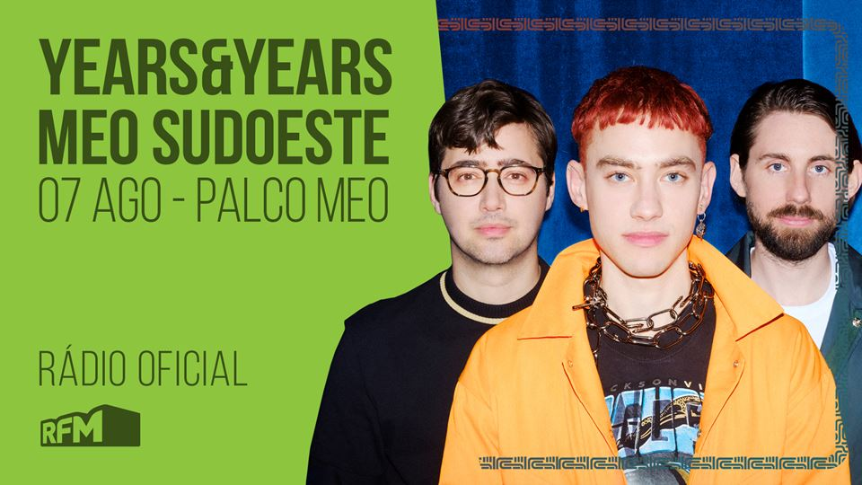 Years&Years no MEO Sudoeste 2019