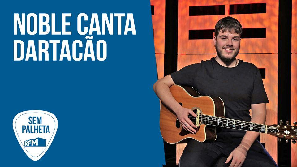 Noble canta Dartacão como nunc...