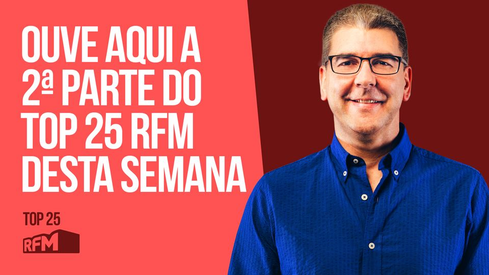 TOP 25 RFM 9 FEVEREIRO 2ª HORA