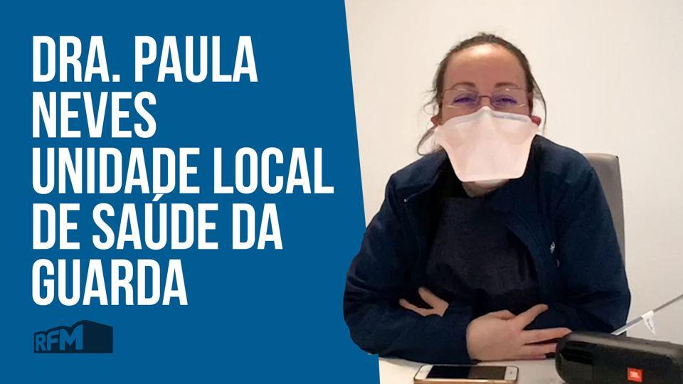 Dra Paula Neves, Unidade Local...
