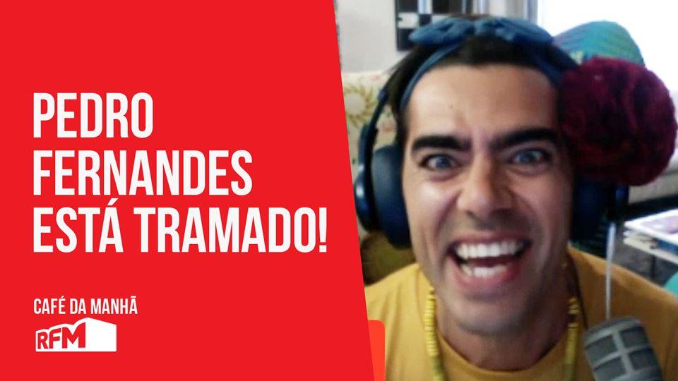 "Pedro Fernandes ""ESTOU TRAMADA"""