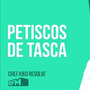 O CHEF KIKO RESOLVE - PETISCOS DE TASCA - 10 de JULHO 2020
