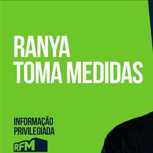 RFM - Informação Privilegiada: RANYA TOMA MEDIDAS