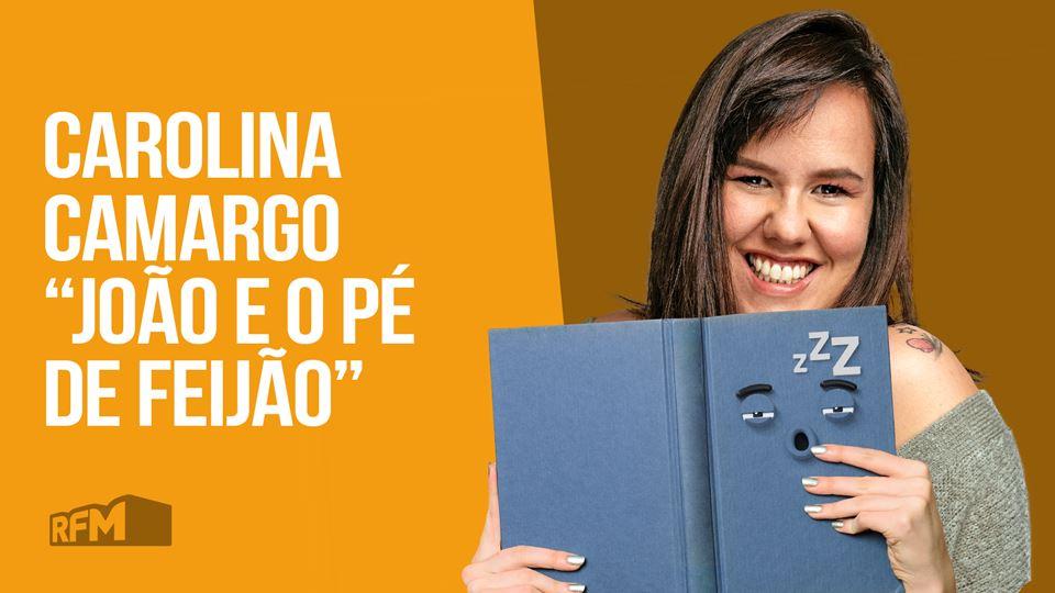 Carolina Camargo - João e o pé...