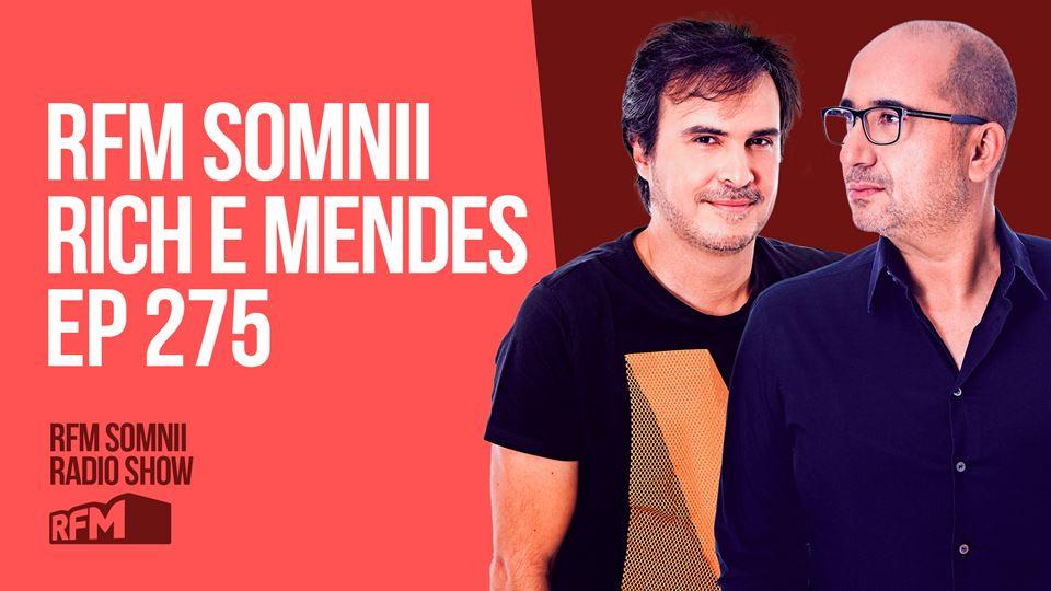 RFM SOMNII RICH E MENDES EP 275