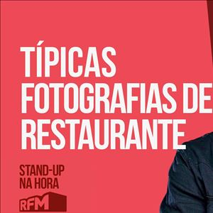 RFM - STAND-UP NA HORA: TÍPICAS FOTOGRAFIAS DE RESTAURANTE