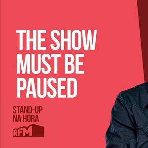 RFM - STANDUP NA HORA: THE SHOW MUST BE PAUSED