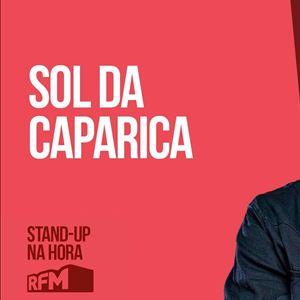 RFM - STANDUP NA HORA: SOL DA CAPARICA