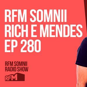 RFM SOMNII RICH E MENDES EP 280