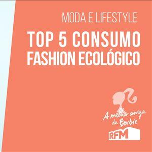 """Melhor amiga da Barbie - consumo """"fashion"""" ecológico"""