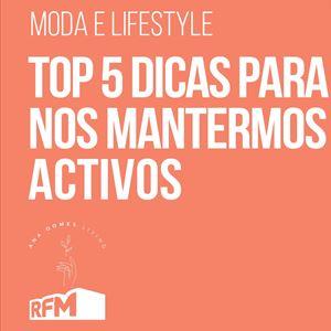 Ana Gomes Living: 5 Dicas para nos mantermos ativos