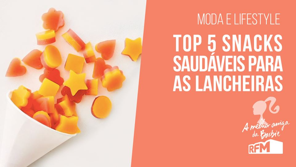 Barbie top 5 snacks saudáveis