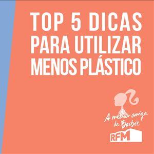 A melhor amiga da Barbie top 5 dicas para usar menos plástico