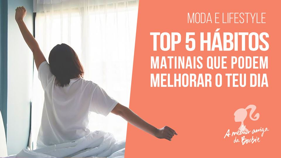 Barbie - top 5 hábitos matinais