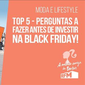 A melhor amiga da Barbie - top 5 perguntas a fazer antes de investir na Black Friday