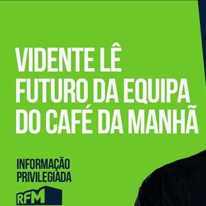RFM - Informação Privilegiada: VIDENTE LÊ FUTURO DA EQUIPA DO CAFÉ DA MANHÃ