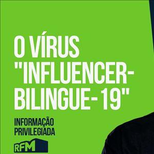 """RFM - Informação Privilegiada: O VÍRUS """"INFLUENCER-BILINGUE-19"""""""
